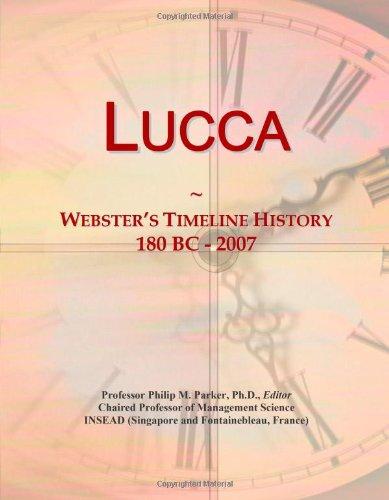 9780546882698: Lucca: Webster's Timeline History, 180 BC - 2007