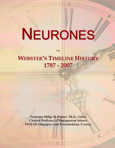 9780546884999: Neurones: Webster's Timeline History, 1787 - 2007