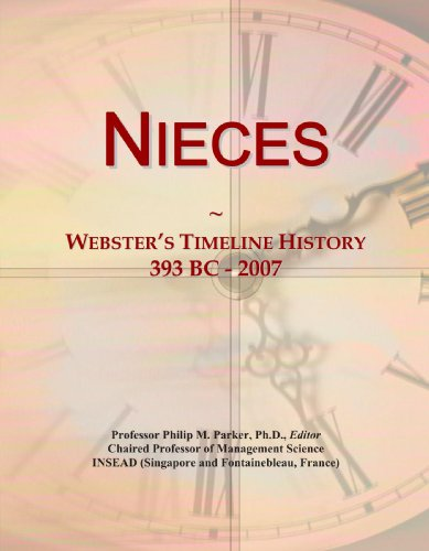 9780546885736: Nieces: Webster's Timeline History, 393 BC - 2007