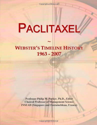 9780546887129: Paclitaxel: Webster's Timeline History, 1963 - 2007