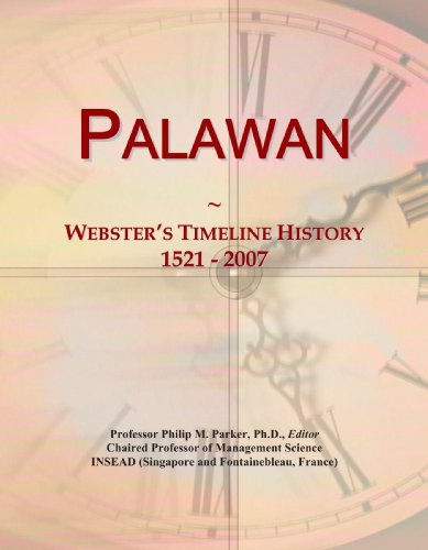 Palawan: Webster's Timeline History, 1521 - 2007: International, Icon Group