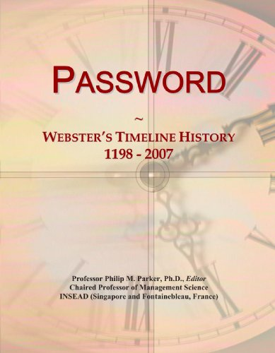 9780546888829: Password: Webster's Timeline History, 1198 - 2007