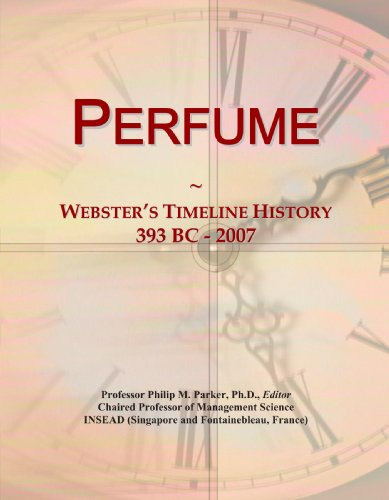9780546890365: Perfume: Webster's Timeline History, 393 BC - 2007
