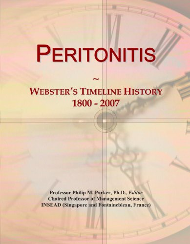 9780546890655: Peritonitis: Webster's Timeline History, 1800 - 2007
