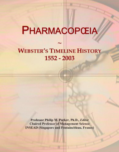 9780546891720: Pharmacopœia: Webster's Timeline History, 1552 - 2003