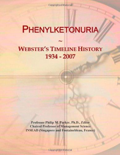 9780546891942: Phenylketonuria: Webster's Timeline History, 1934 - 2007