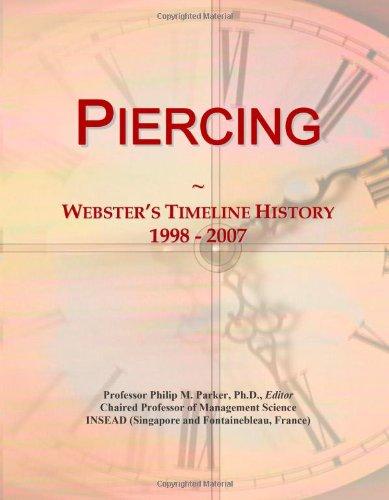 9780546892901: Piercing: Webster's Timeline History, 1998 - 2007