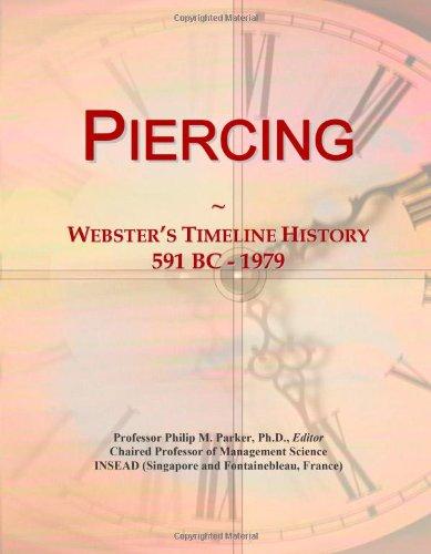 9780546892918: Piercing: Webster's Timeline History, 591 BC - 1979