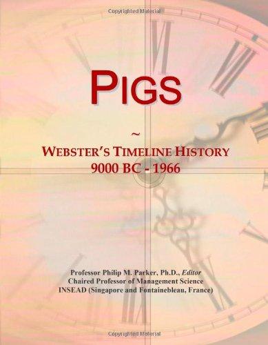 9780546893236: Pigs: Webster's Timeline History, 9000 BC - 1966