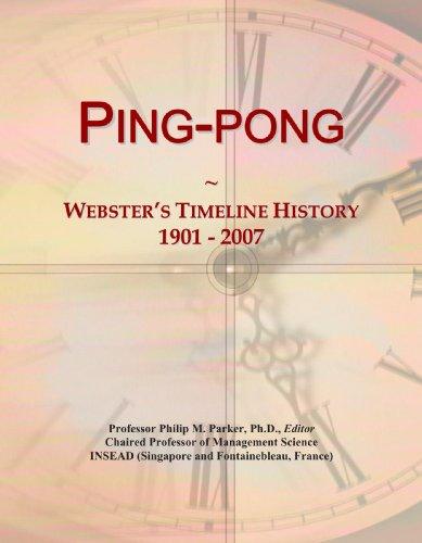 9780546893380: Ping-pong: Webster's Timeline History, 1901 - 2007