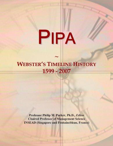 9780546893502: Pipa: Webster's Timeline History, 1599 - 2007