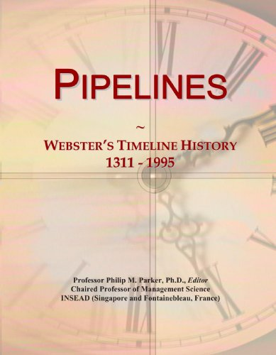 9780546893519: Pipelines: Webster's Timeline History, 1311 - 1995