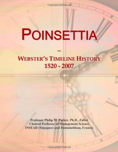 9780546894967: Poinsettia: Webster's Timeline History, 1520 - 2007
