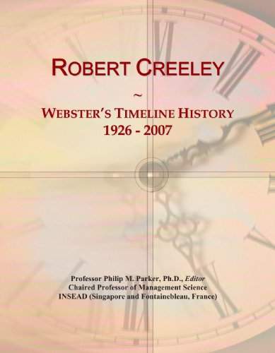 9780546896503: Robert Creeley: Webster's Timeline History, 1926 - 2007