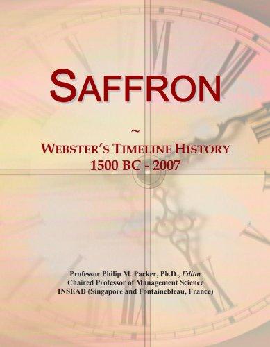 9780546897876: Saffron: Webster's Timeline History, 1500 BC - 2007