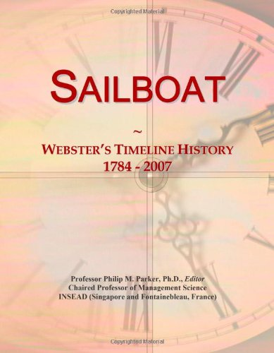 9780546897975: Sailboat: Webster's Timeline History, 1784 - 2007