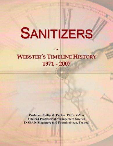 9780546899627: Sanitizers: Webster's Timeline History, 1971 - 2007