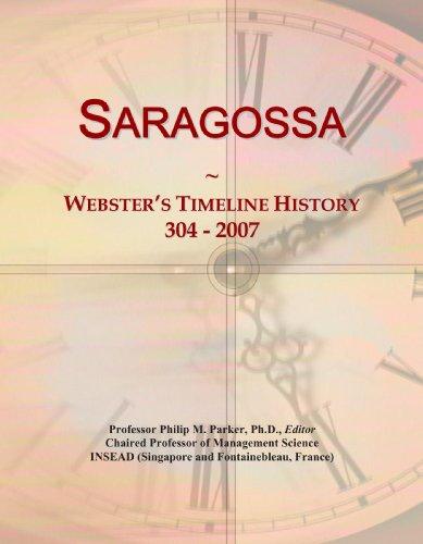 9780546899832: Saragossa: Webster's Timeline History, 304 - 2007