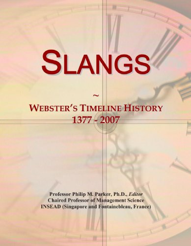 9780546902938: Slangs: Webster's Timeline History, 1377 - 2007