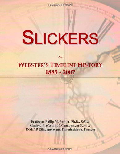 9780546903119: Slickers: Webster's Timeline History, 1885 - 2007