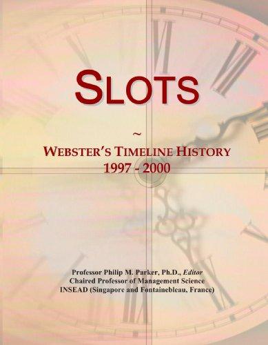 9780546903225: Slots: Webster's Timeline History, 1997 - 2000