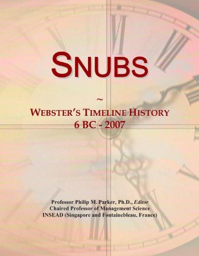 9780546903614: Snubs: Webster's Timeline History, 6 BC - 2007