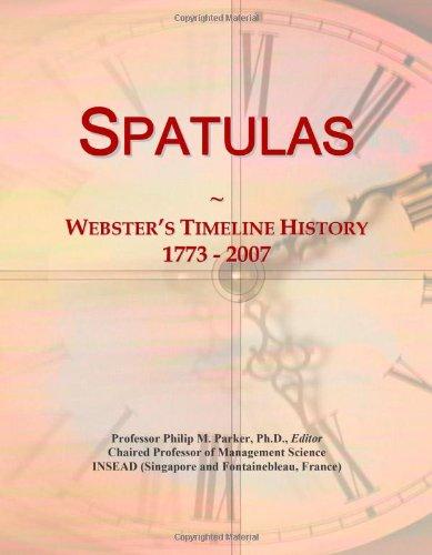 9780546904567: Spatulas: Webster's Timeline History, 1773 - 2007