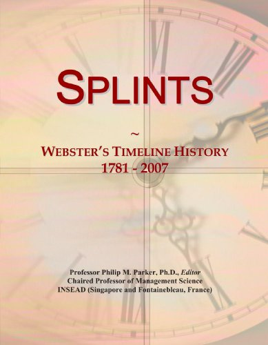 9780546905052: Splints: Webster's Timeline History, 1781 - 2007