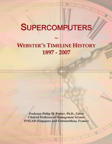 9780546908114: Supercomputers: Webster's Timeline History, 1897 - 2007