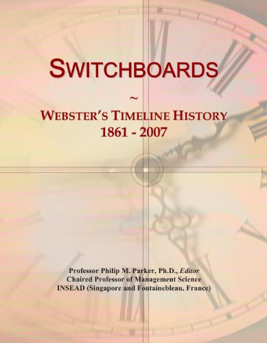 9780546908756: Switchboards: Webster's Timeline History, 1861 - 2007