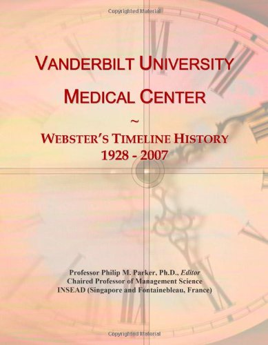 9780546909265: Vanderbilt University Medical Center: Webster's Timeline History, 1928 - 2007