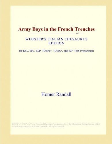 9780546929546: Army Boys in the French Trenches (Webster's Italian Thesaurus Edition)