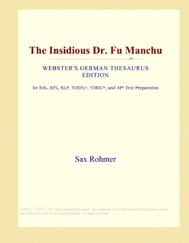 9780546933376: The Insidious Dr. Fu Manchu (Webster's German Thesaurus Edition)