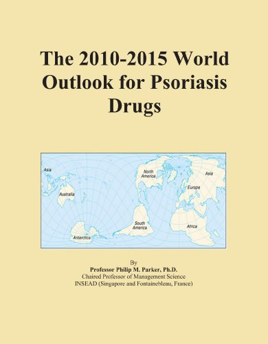 9780546941166: The 2010-2015 World Outlook for Psoriasis Drugs