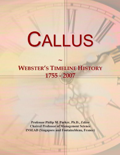 9780546944860: Callus: Webster's Timeline History, 1755 - 2007
