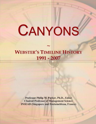 9780546946420: Canyons: Webster's Timeline History, 1991 - 2007