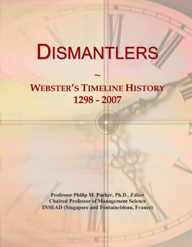 9780546952964: Dismantlers: Webster's Timeline History, 1298 - 2007