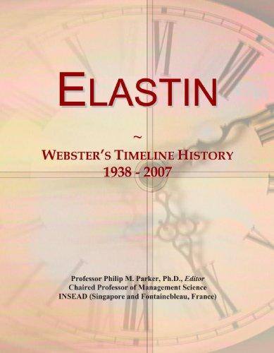 9780546961096: Elastin: Webster's Timeline History, 1938 - 2007