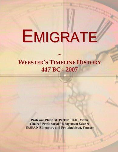 9780546964950: Emigrate: Webster's Timeline History, 447 BC - 2007