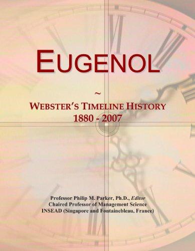9780546975918: Eugenol: Webster's Timeline History, 1880 - 2007