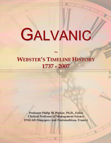 9780546980288: Galvanic: Webster's Timeline History, 1737 - 2007