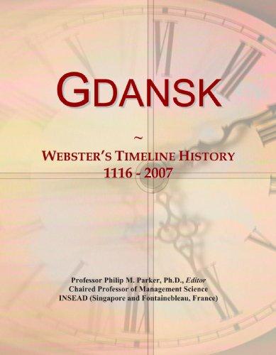 9780546982558: Gdansk: Webster's Timeline History, 1116 - 2007