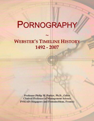 9780546986655: Pornography: Webster's Timeline History, 1492 - 2007