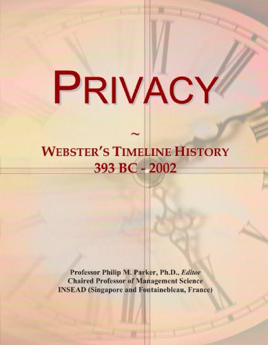 Privacy: Webster's Timeline History, 393 BC - 2002: Icon Group International