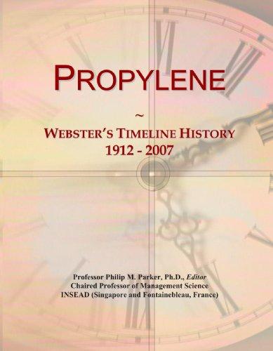 9780546989427: Propylene: Webster's Timeline History, 1912 - 2007