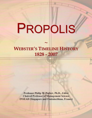 9780546989496: Propolis: Webster's Timeline History, 1828 - 2007