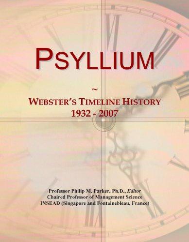 9780546990539: Psyllium: Webster's Timeline History, 1932 - 2007