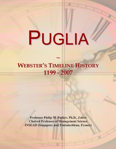 9780546990676: Puglia: Webster's Timeline History, 1199 - 2007