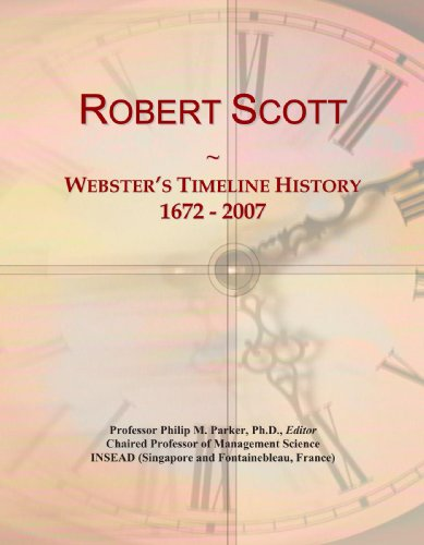 9780546991383: Robert Scott: Webster's Timeline History, 1672 - 2007