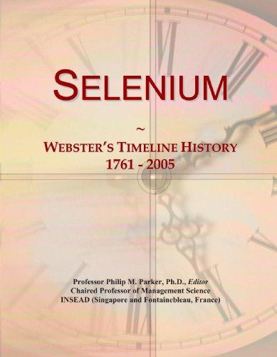 9780546994537: Selenium: Webster's Timeline History, 1761 - 2005